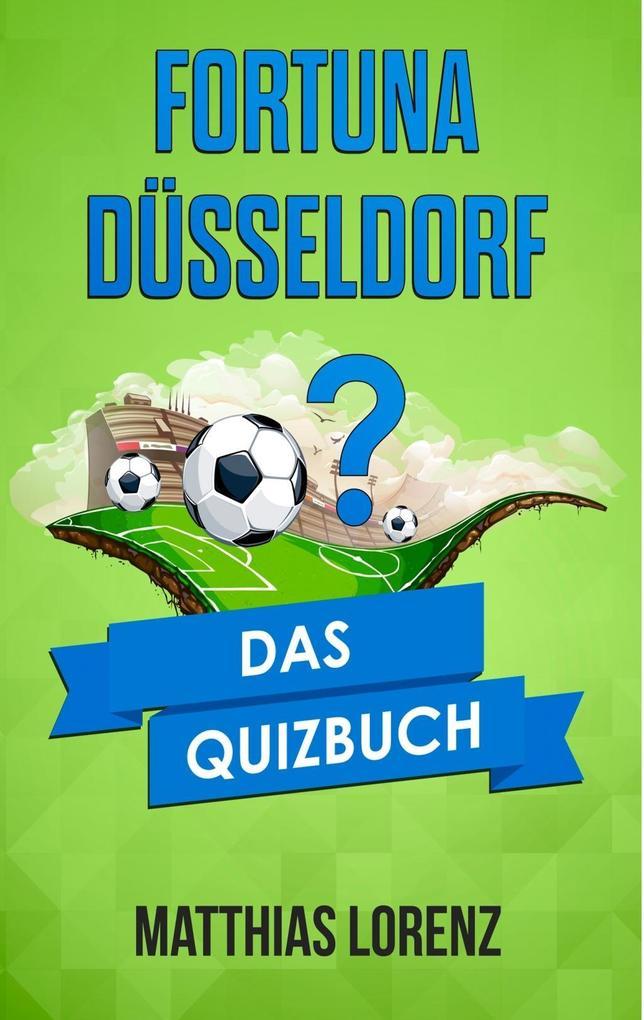Fortuna Düsseldorf als eBook Download von Matthias Lorenz