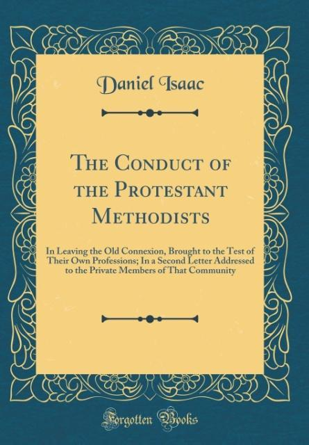 The Conduct of the Protestant Methodists als Bu...