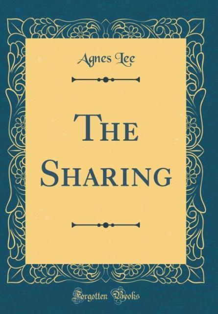 The Sharing (Classic Reprint) als Buch von Agne...