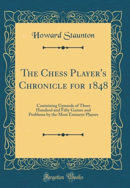 The Chess Player´s Chronicle for 1848 als Buch ...