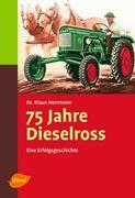 75 Jahre Dieselross