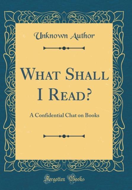 What Shall I Read? als Buch von Unknown Author