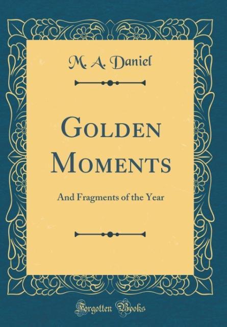 Golden Moments als Buch von M. A. Daniel