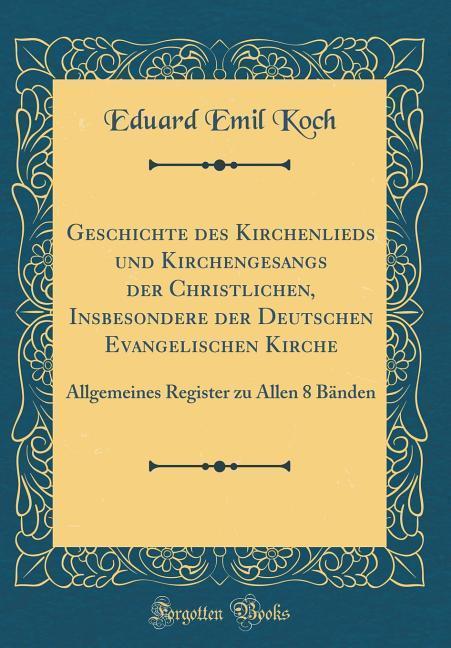 Geschichte des Kirchenlieds und Kirchengesangs ...