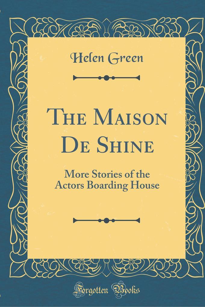 The Maison De Shine als Buch von Helen Green