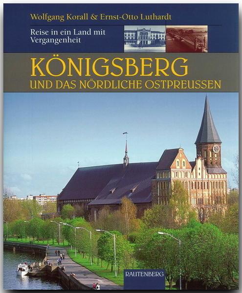 Königsberg und das nördliche Ostpreußen als Buch (gebunden)