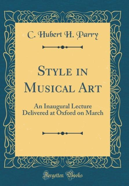Style in Musical Art als Buch von C. Hubert H. ...