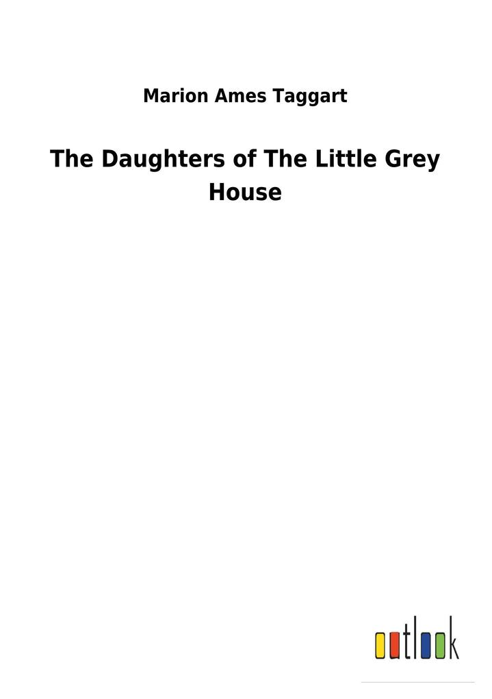 The Daughters of The Little Grey House als Buch...