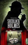 Sherlock Holmes und die Theatermorde