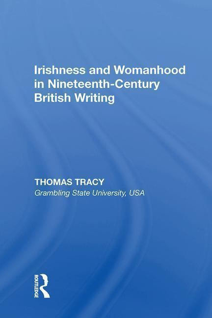 Irishness and Womanhood in Nineteenth-Century British Writing als Buch (gebunden)