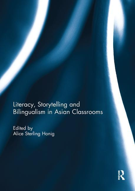 Literacy, Storytelling and Bilingualism in Asian Classrooms als Taschenbuch
