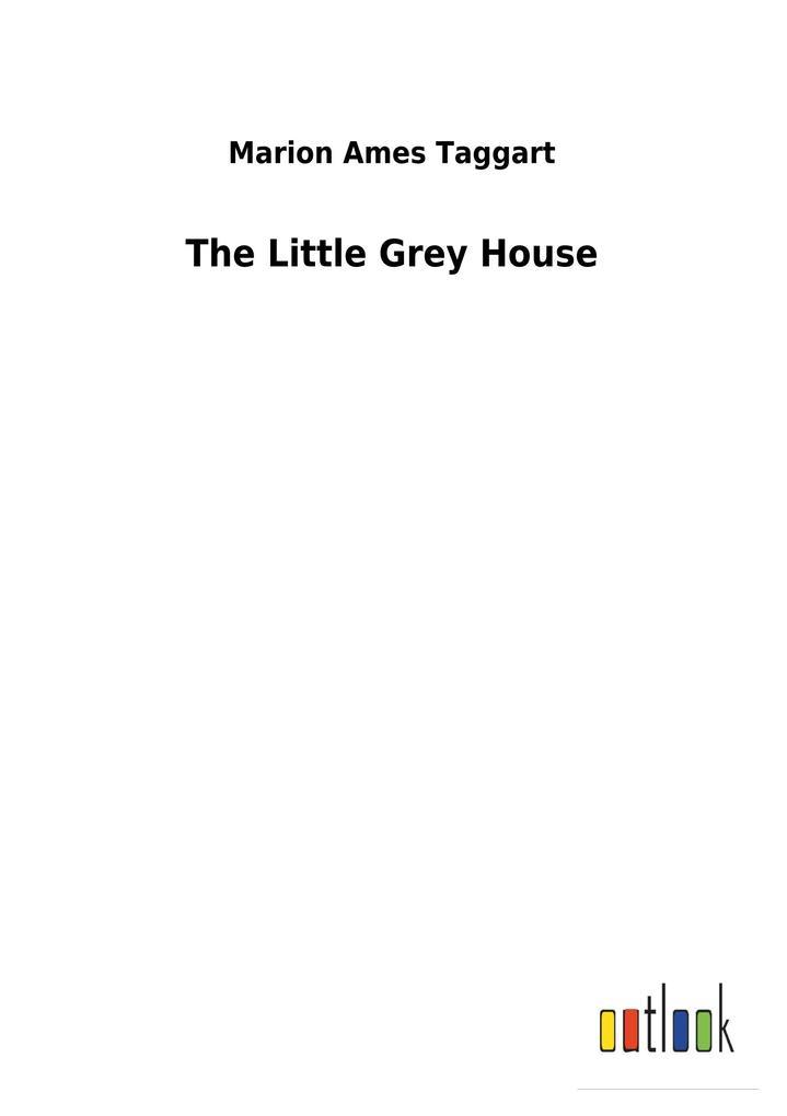The Little Grey House als Buch von Marion Ames ...