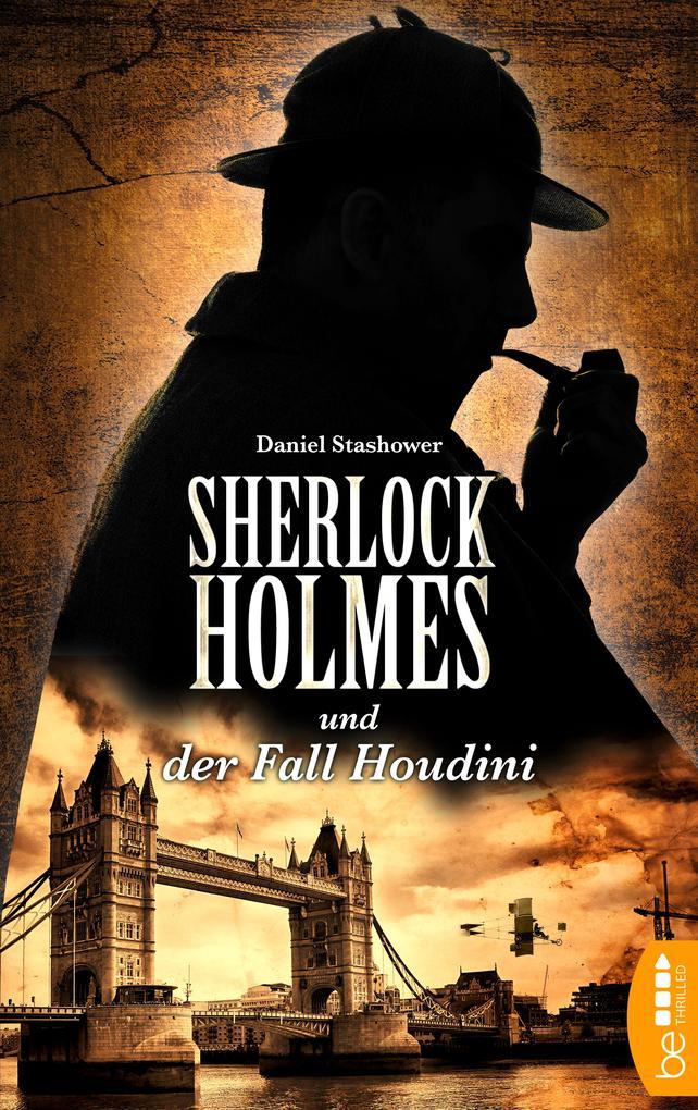 Sherlock Holmes und der Fall Houdini als eBook
