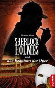 Sherlock Holmes und das Phantom der Oper