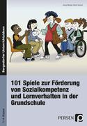 101 Spiele zu Förderung von Sozialkometenz und Lernverhalten in der Grundschule