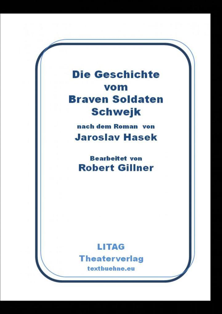 Die Geschichte vom Braven Soldaten Schwejk als eBook