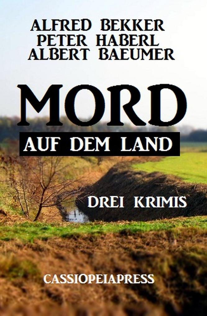 Mord auf dem Land: Drei Krimis als eBook