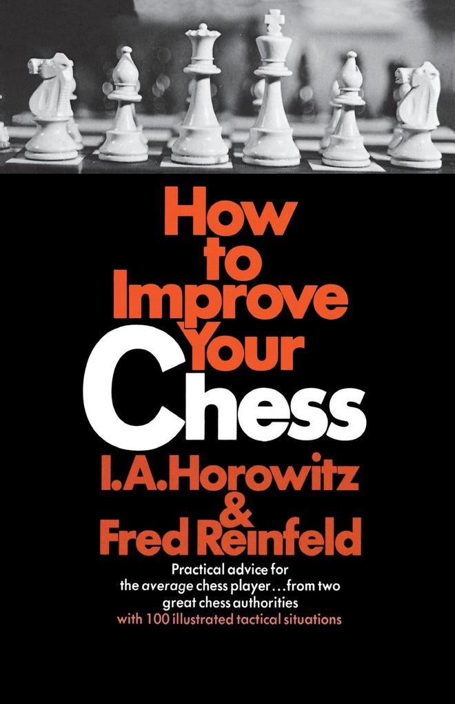 How to Improve Your Chess als Taschenbuch von I...