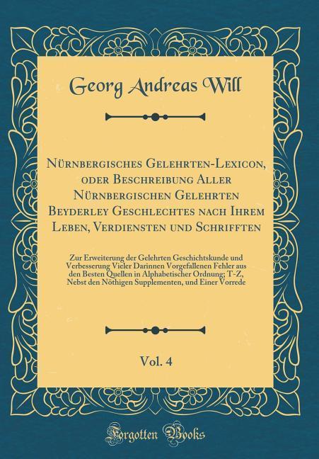 Nürnbergisches Gelehrten-Lexicon, oder Beschrei...