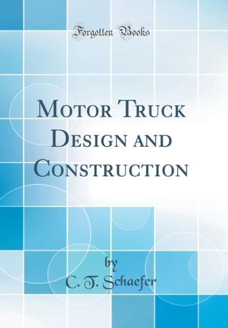 Motor Truck Design and Construction (Classic Re...