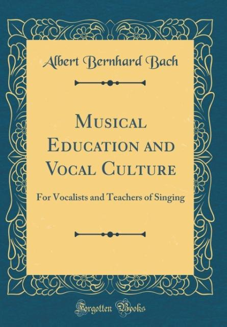 Musical Education and Vocal Culture als Buch vo...