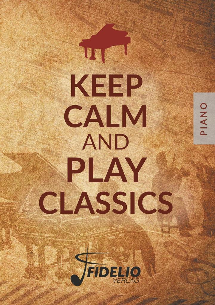 Keep Calm and Play Classics als Buch von