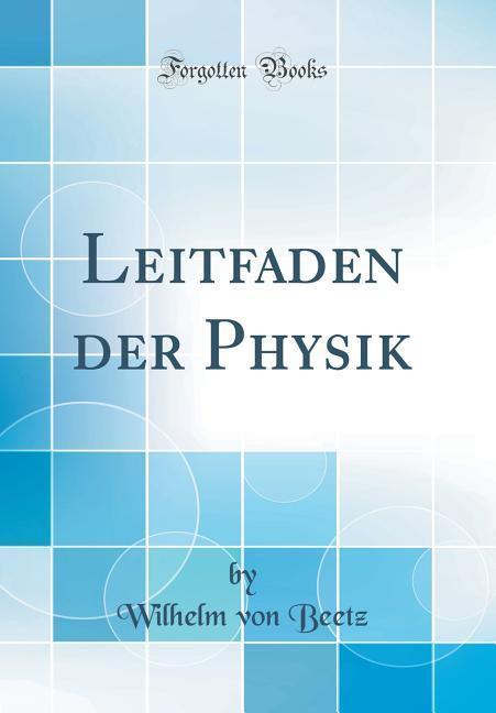Leitfaden der Physik (Classic Reprint) als Buch...