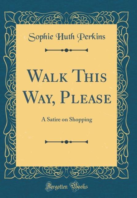 Walk This Way, Please als Buch von Sophie Huth ...