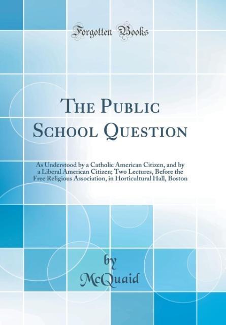The Public School Question als Buch von McQuaid...