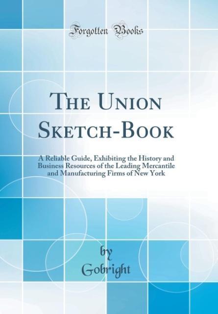 The Union Sketch-Book als Buch von Gobright Gob...