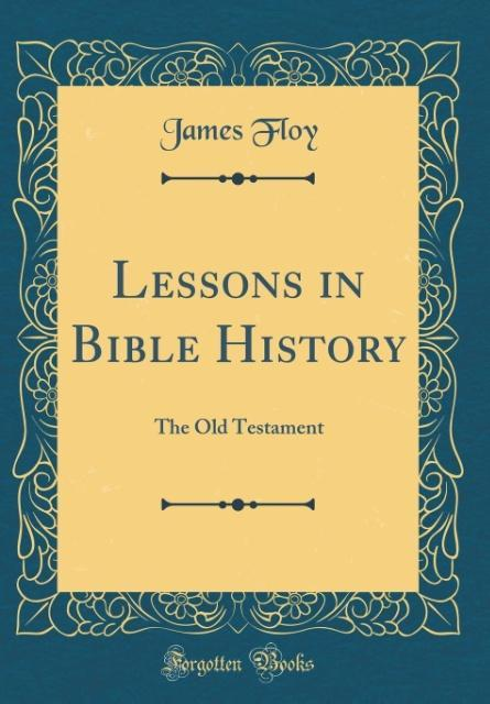 Lessons in Bible History als Buch von James Floy