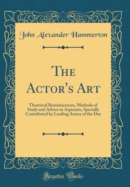The Actor´s Art als Buch von John Alexander Ham...