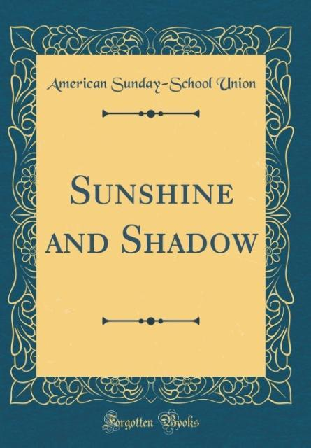 Sunshine and Shadow (Classic Reprint) als Buch ...