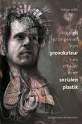 Christoph Schlingensief. Vom Provokateur zum Erbauer einer sozialen Plastik