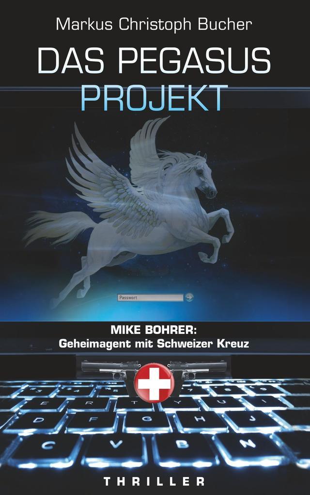 Das Pegasus Projekt als Buch von Markus Christo...