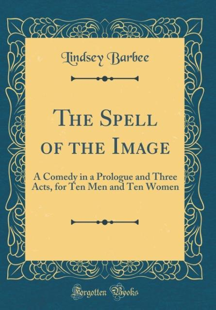 The Spell of the Image als Buch von Lindsey Barbee