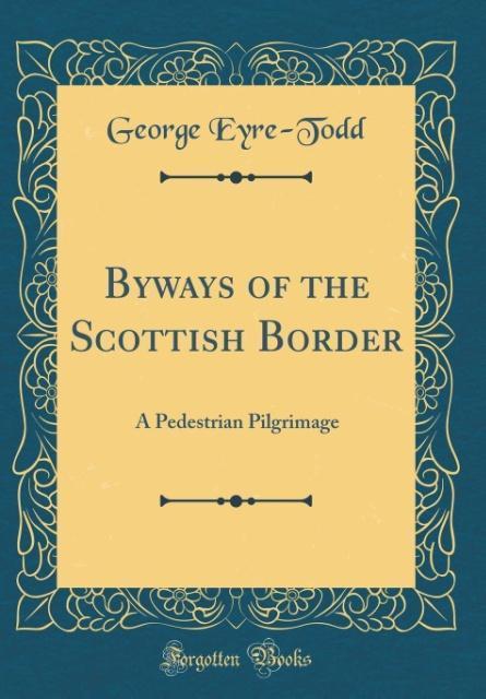 Byways of the Scottish Border als Buch von Geor...