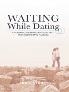 Waiting While Dating als eBook Download von Lin...