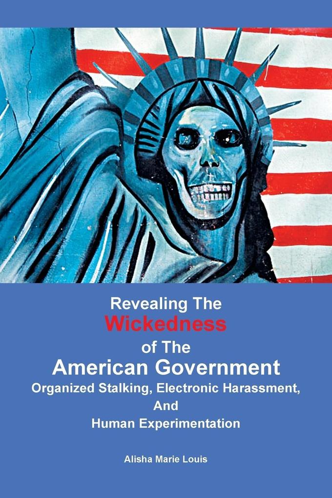 Revealing the Wickedness of the American Govern...