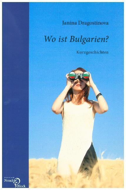 Wo ist Bulgarien? als Buch von Janina Dragostinova