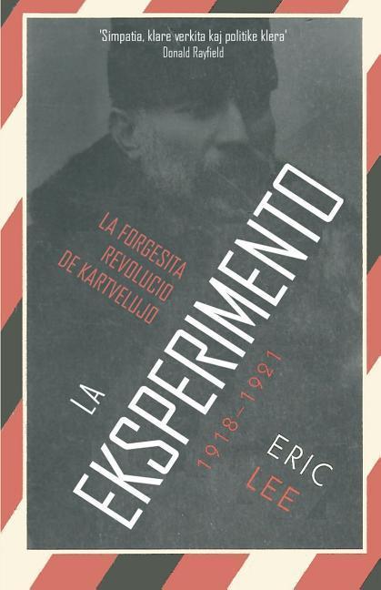 La Eksperimento: La Forgesita Revolucio de Kartvelujo 1918-1921 als Taschenbuch