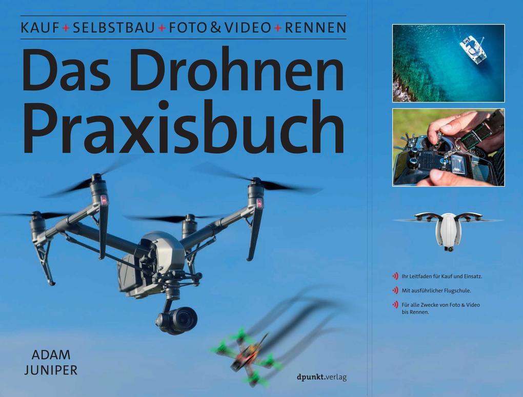 Das Drohnen-Praxisbuch als Buch von Adam Juniper