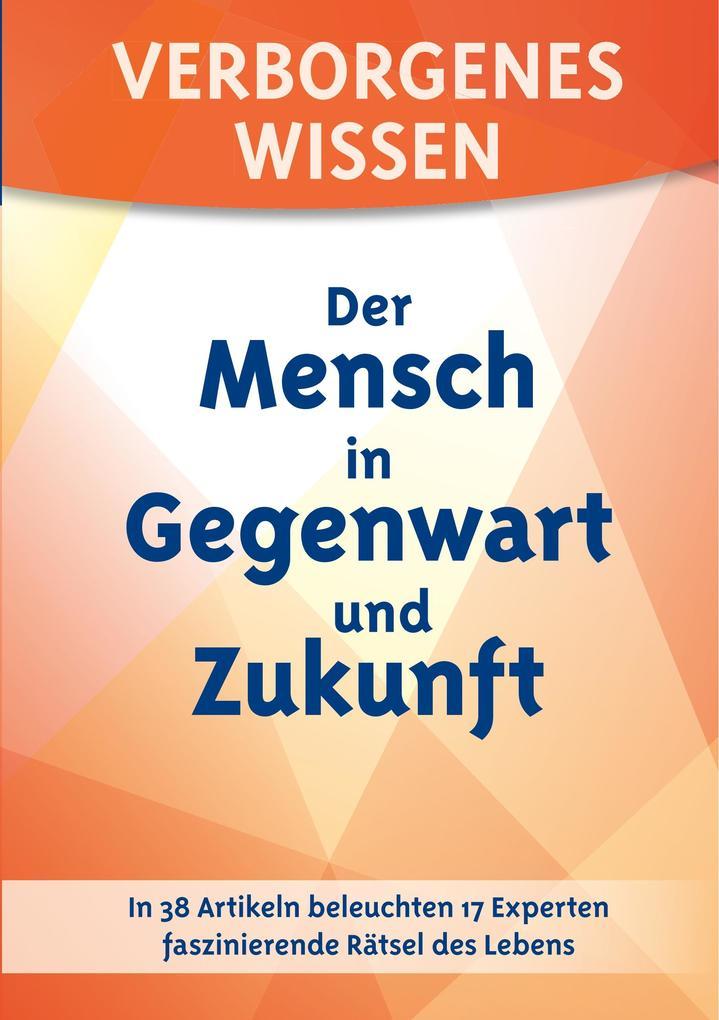 Verborgenes Wissen - Der Mensch in Gegenwart un...