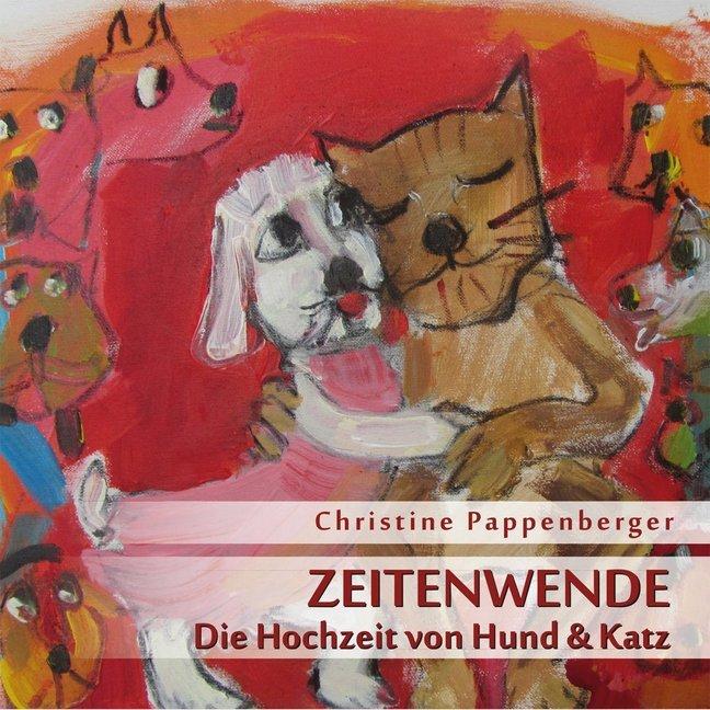Zeitenwende - Die Hochzeit von Hund und Katz als Hörbuch CD