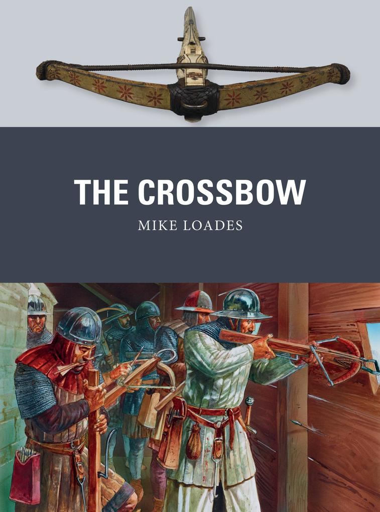 The Crossbow als eBook Download von Mike Loades