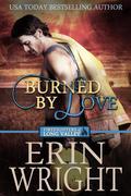 Burned by Love - A Western Fireman Romance Novel (Firefighters of Long Valley, #4)