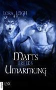 Breeds - Matts Umarmung