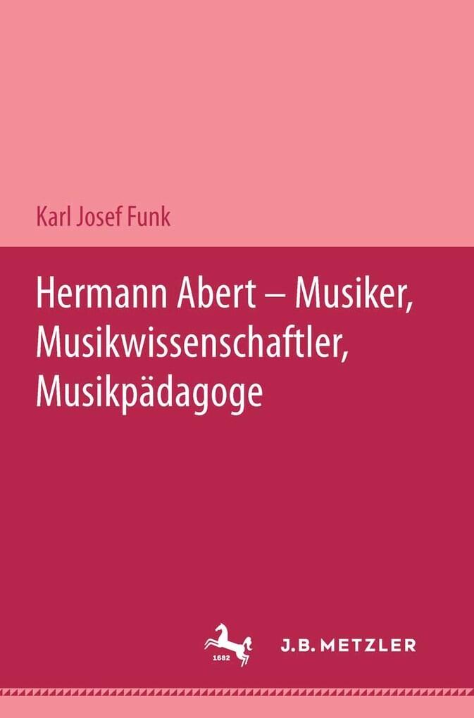 Hermann Abert - Musiker, Musikwissenschaftler, ...