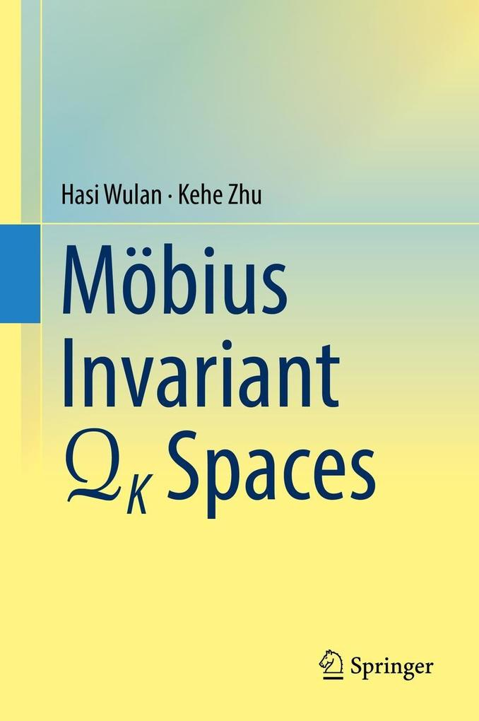 Mobius Invariant QK Spaces als eBook Download v...