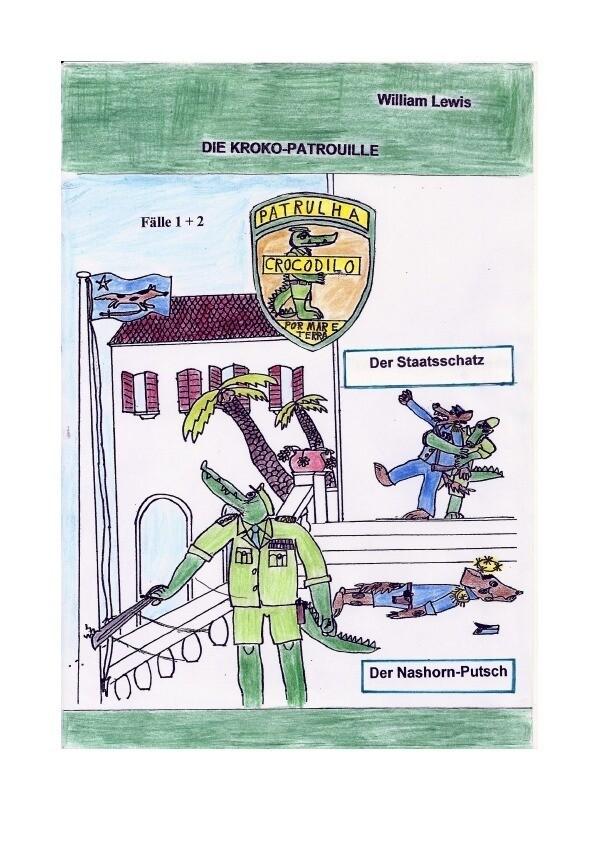Die Kroko-Patrouille Band 1: Der Staatsschatz a...
